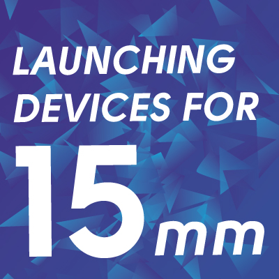 Launching devices for 15 mm